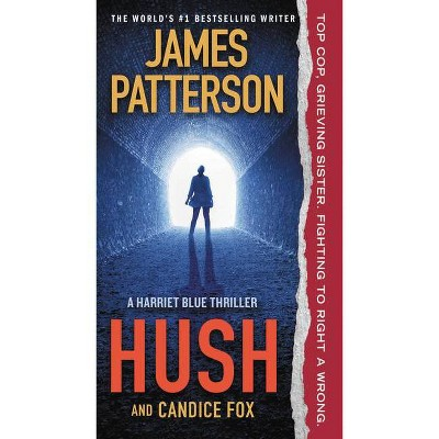 Hush - (Harriet Blue) by James Patterson & Candice Fox (Paperback)