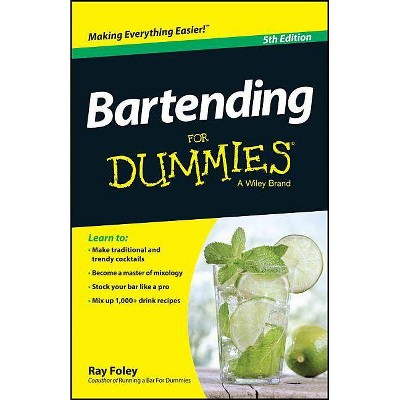 Bartending for Dummies - (For Dummies)5th Edition by Ray Foley (Paperback)
