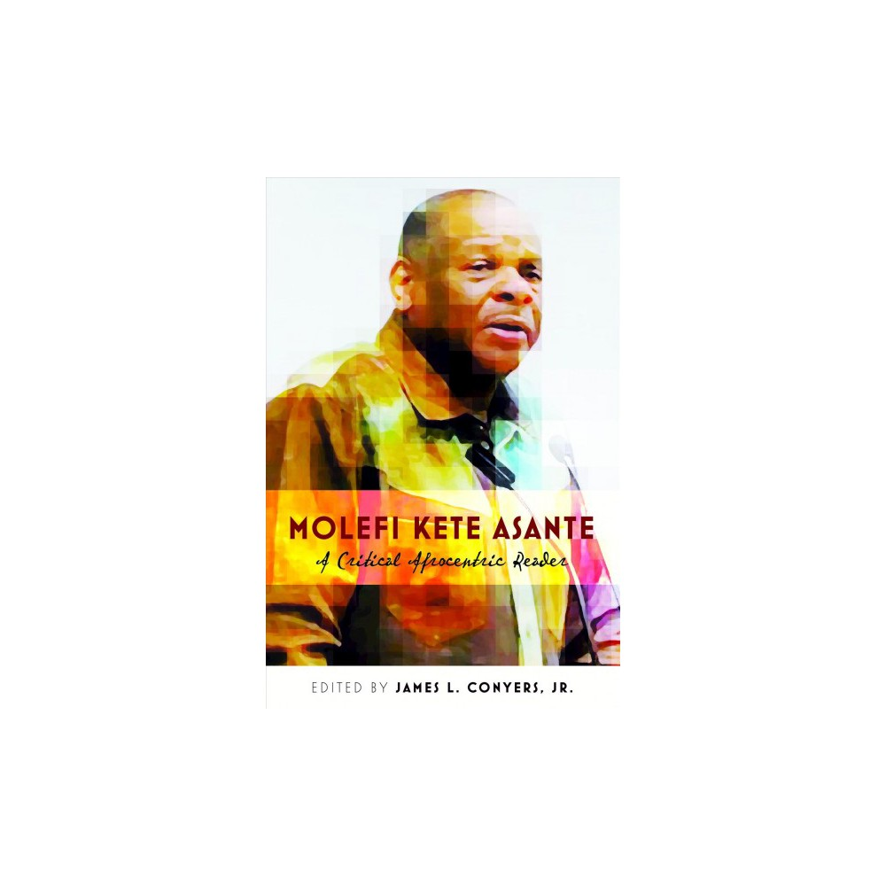 Molefi Kete Asante : A Critical Afrocentric Reader (New) (Paperback)