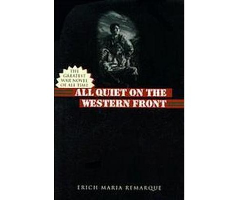 All Quiet on the Western Front (Reissue) (Paperback) (Erich Maria Remarque & A. W. Wheen) - image 1 of 1
