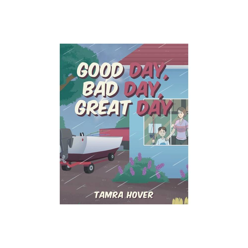 Good Day Bad Day Great Day By Tamra Hover Paperback