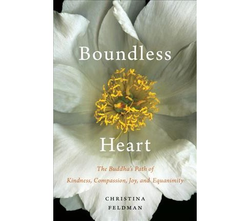 Boundless Heart : The Buddha's Path of Kindness, Compassion, Joy, and Equanimity (Paperback) (Christina - image 1 of 1