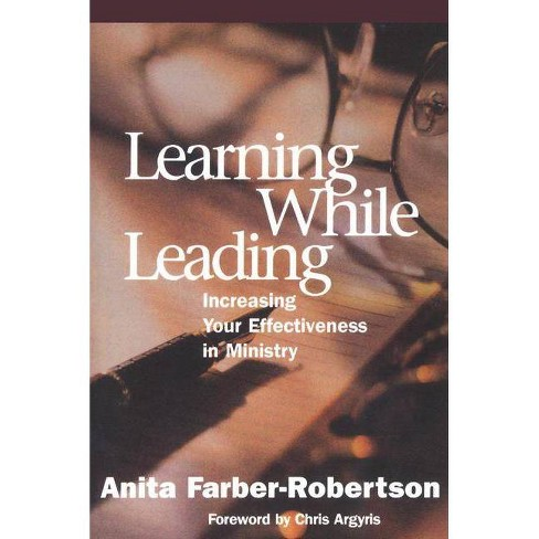 Learning While Leading - by  Anita Farber-Robertson & James M Antal (Paperback) - image 1 of 1