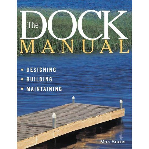 The Dock Manual - by  Max Burns (Paperback) - image 1 of 1