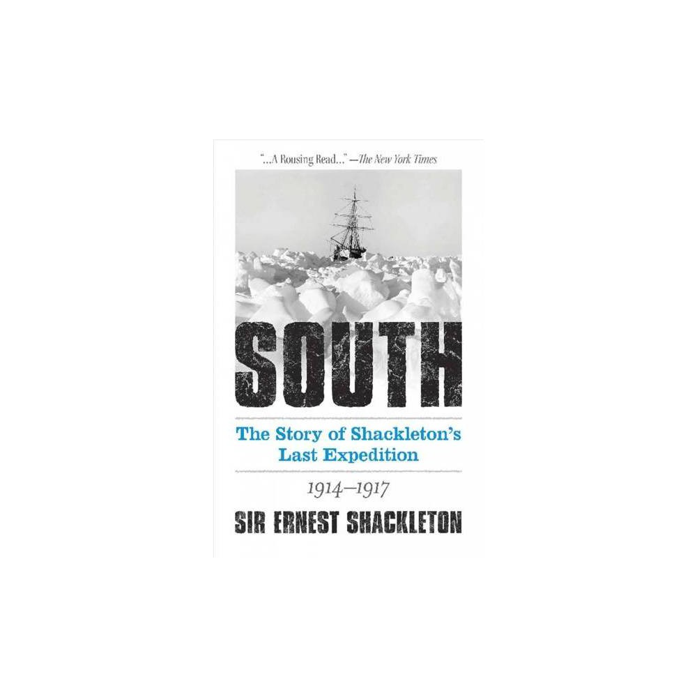 South : The Story of Shackleton's Last Expedition 1914-1917 - (Paperback)