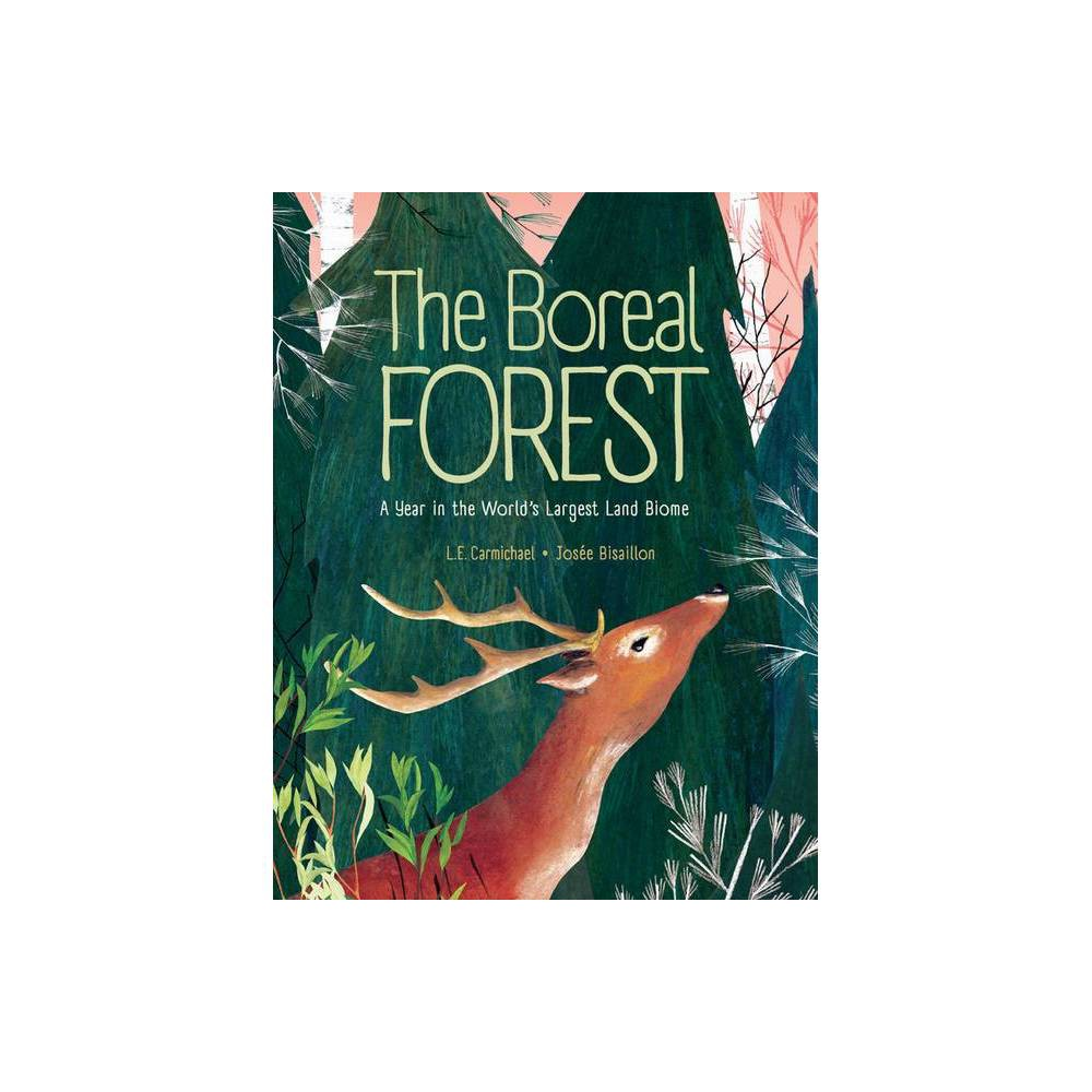 The Boreal Forest By L E Carmichael Hardcover