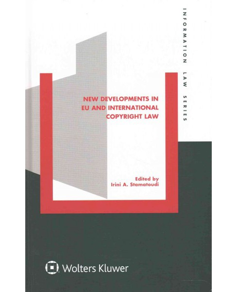 New Developments in EU and International Copyright Law (Hardcover) - image 1 of 1