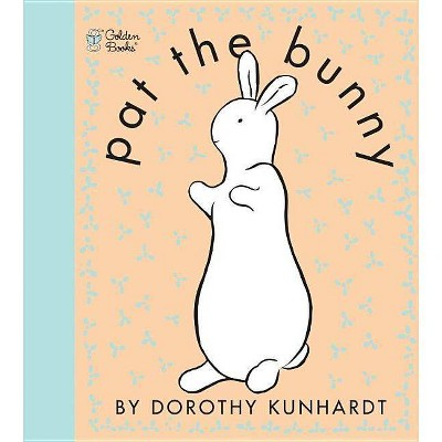 Pat the Bunny (Touch and Feel Book)(Reissue)(Paperback)by Dorothy Meserve Kunhardt