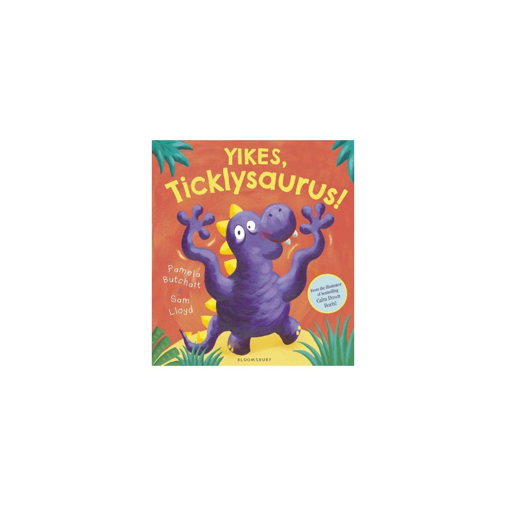 Yikes, Ticklysaurus! (School And Library) (Pamela Butchart)