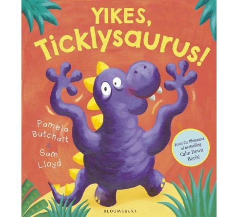 Yikes, Ticklysaurus! (School And Library) (Pamela Butchart) - image 1 of 1