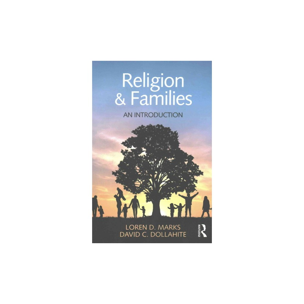 Religion and Families : An Introduction (Paperback) (Loren D. Marks & David C. Dollahite)
