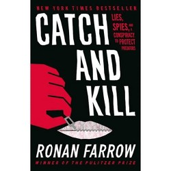 Catch and Kill - by  Ronan Farrow (Hardcover)