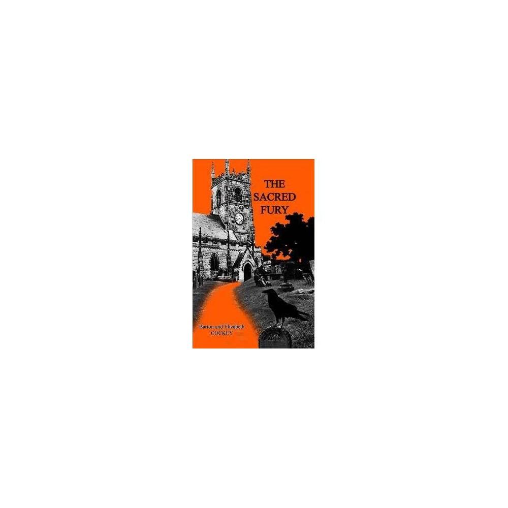 Sacred Fury - by Cockey & Barton Cockey (Paperback)