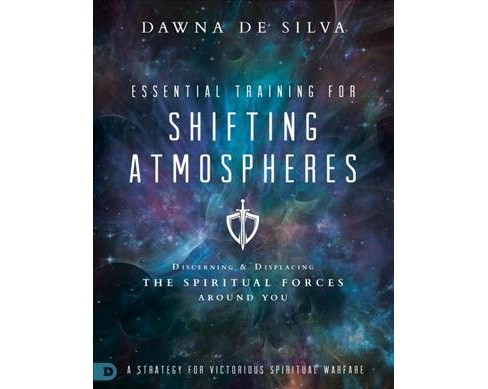 Essential Training for Shifting Atmospheres : Discerning & Displacing the Spiritual Forces Around You - image 1 of 1