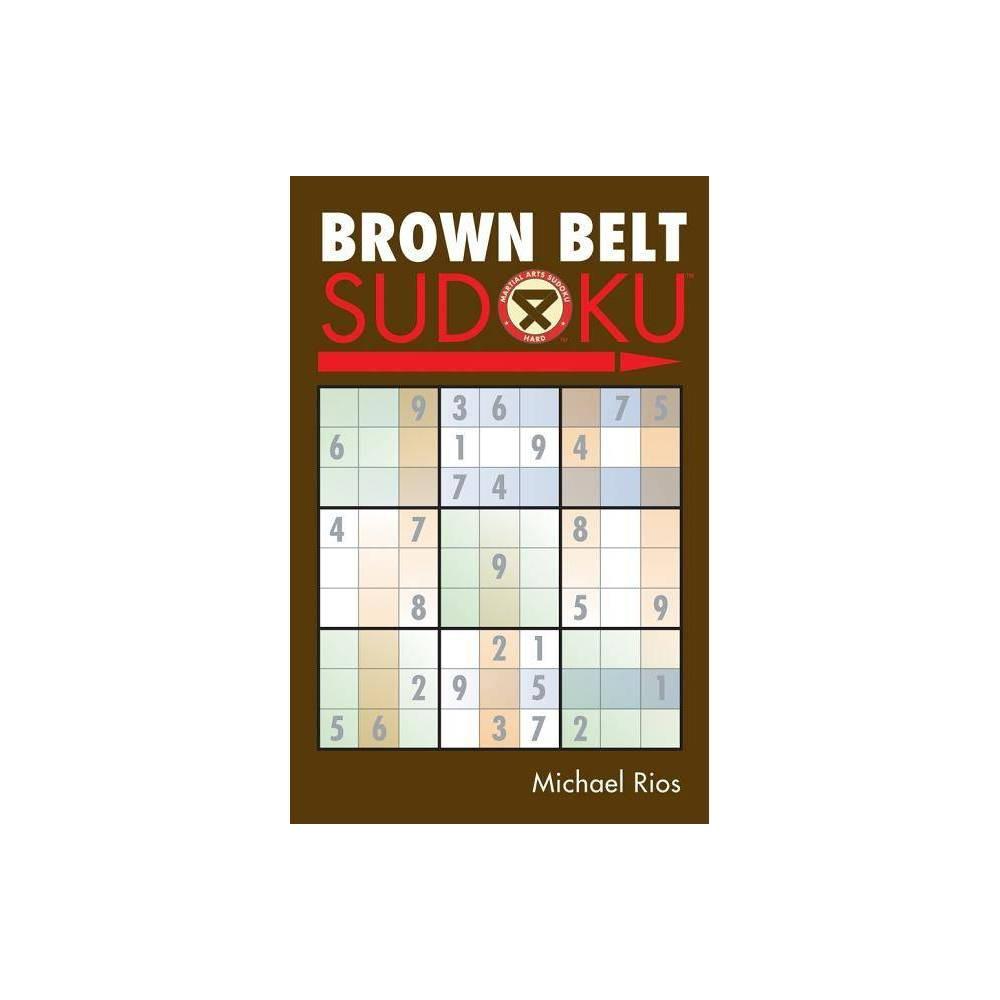 Brown Belt Sudoku R Martial Arts Sudoku By Michael Rios Paperback