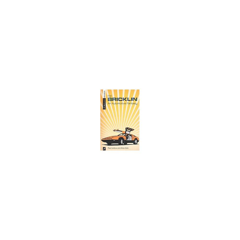 Bricklin : An Automotive Fantasy (Paperback) (Paul Ledoux & Allen Cole)