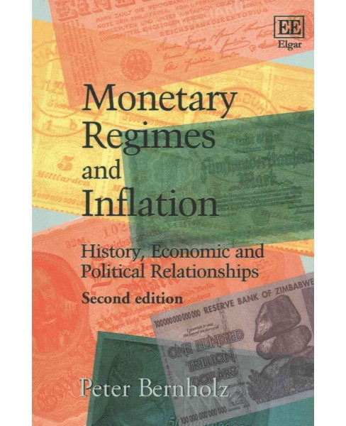 Monetary Regimes and Inflation : History, Economic and Political Relationships (Paperback) (Peter - image 1 of 1