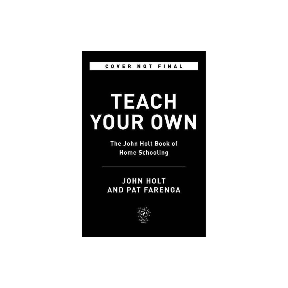 Teach Your Own By John Holt Pat Farenga Paperback