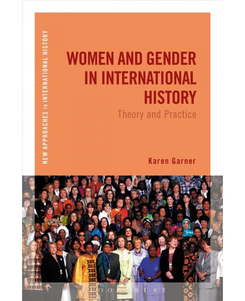 Women and Gender in International History : Theory and Practice -  by Karen Garner (Hardcover) - image 1 of 1
