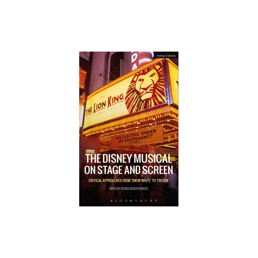 Disney Musical on Stage and Screen : Critical Approaches from 'Snow White' to 'Frozen' (Hardcover)
