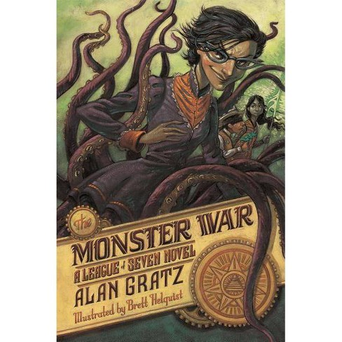 The Monster War - (League of Seven) by  Alan Gratz (Paperback) - image 1 of 1