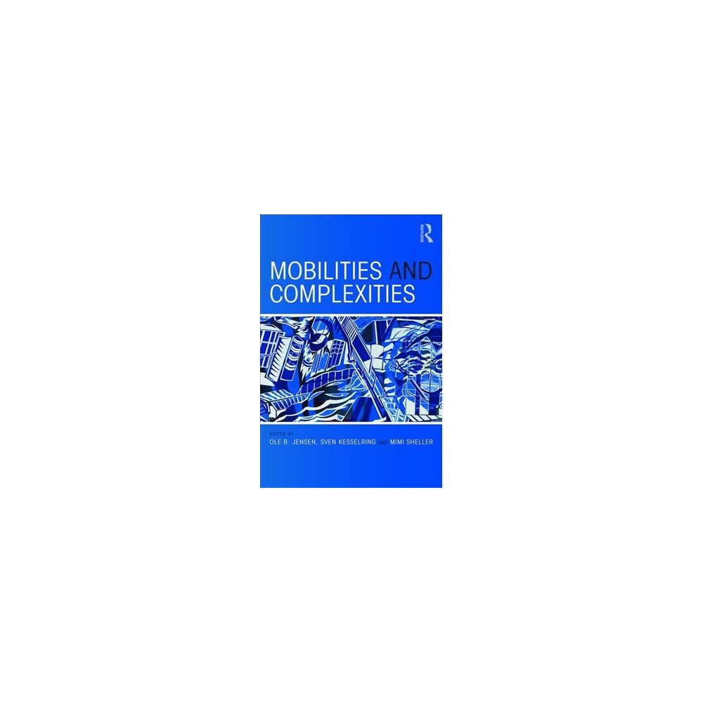 Mobilities and Complexities - (Paperback)