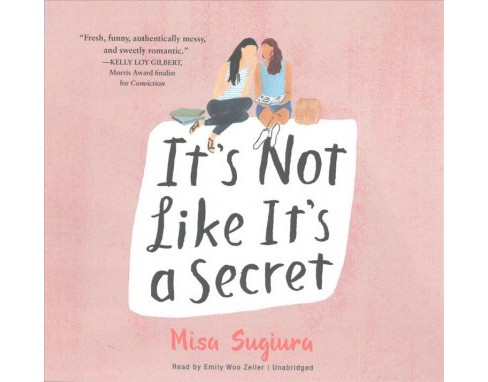 It's Not Like It's a Secret : Library Edition -  Unabridged by Misa Sugiura (CD/Spoken Word) - image 1 of 1