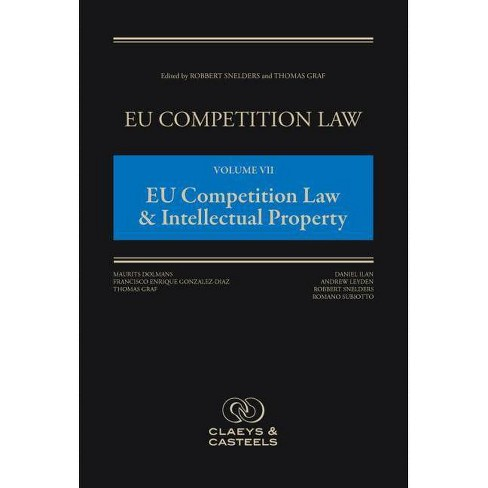 Eu Competition Law Volume VII, Eu Competition Law & Intellectual Property - by  Robbert Snelders - image 1 of 1