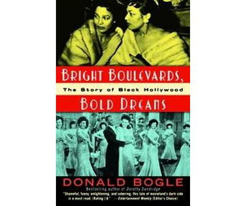 Bright Boulevards, Bold Dreams : The Story of Black Hollywood (Reprint) (Paperback) (Donald Bogle) - image 1 of 1