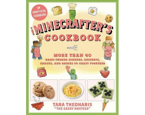 Minecrafter's Cookbook : More Than 40 Game-themed Dinners, Desserts, Snacks, and Drinks to Craft - image 1 of 1