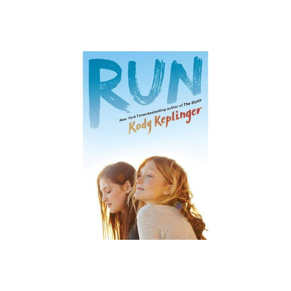 Run By Kody Keplinger Hardcover