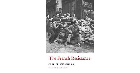 French Resistance (Hardcover) (Olivier Wieviorka) - image 1 of 1