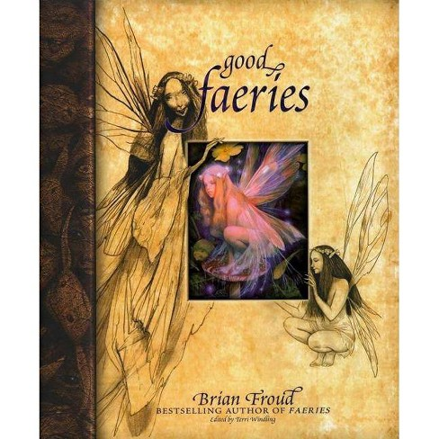 Good Faeries/Bad Faeries - by  Brian Froud (Hardcover) - image 1 of 1
