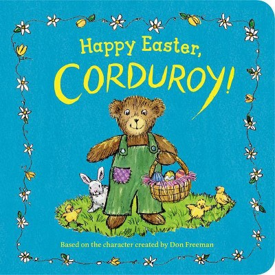 Happy Easter, Corduroy! - by  Don Freeman (Board Book)