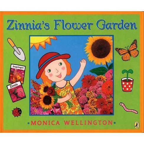 Zinnia's Flower Garden - by  Monica Wellington (Paperback) - image 1 of 1