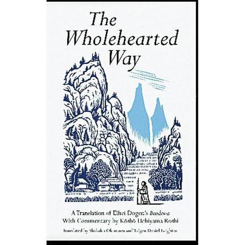 The Wholehearted Way - by  Kosho Uchiyama Roshi (Paperback) - image 1 of 1