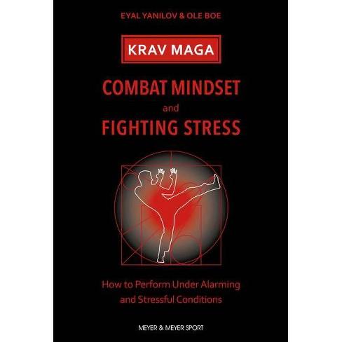 Krav Maga - Combat Mindset & Fighting Stress - by  Eyal Yanilov & Ole Boe (Paperback) - image 1 of 1
