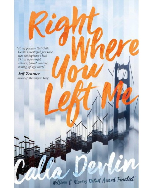 Right Where You Left Me -  by Calla Devlin (Hardcover) - image 1 of 1