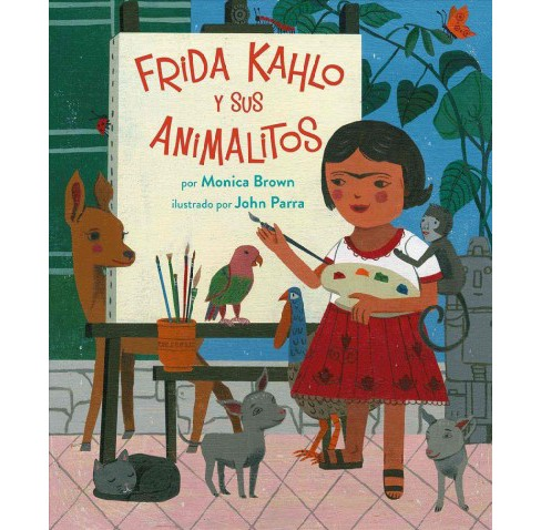 Frida Kahlo y sus animalitos/ Frida Kahlo and Her Animalitos -  by Monica Brown (School And Library) - image 1 of 1
