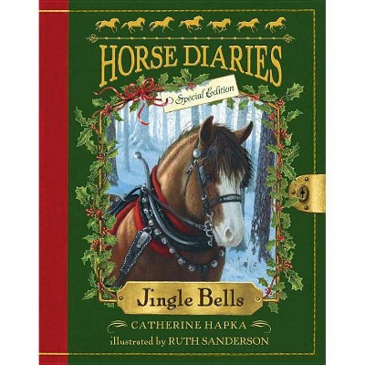 Horse Diaries #11: Jingle Bells (Horse Diaries Special Edition) - (Horse Diaries (Quality)) by  Catherine Hapka (Paperback)