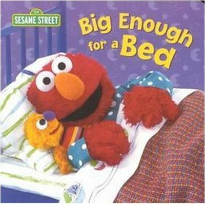 Big Enough for a Bed ( Sesame Street Board Books)