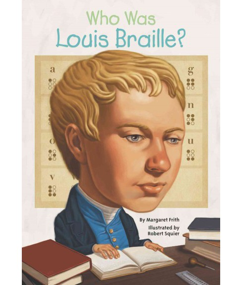 Who Was Louis Braille? (Paperback) (Margaret Frith) - image 1 of 1