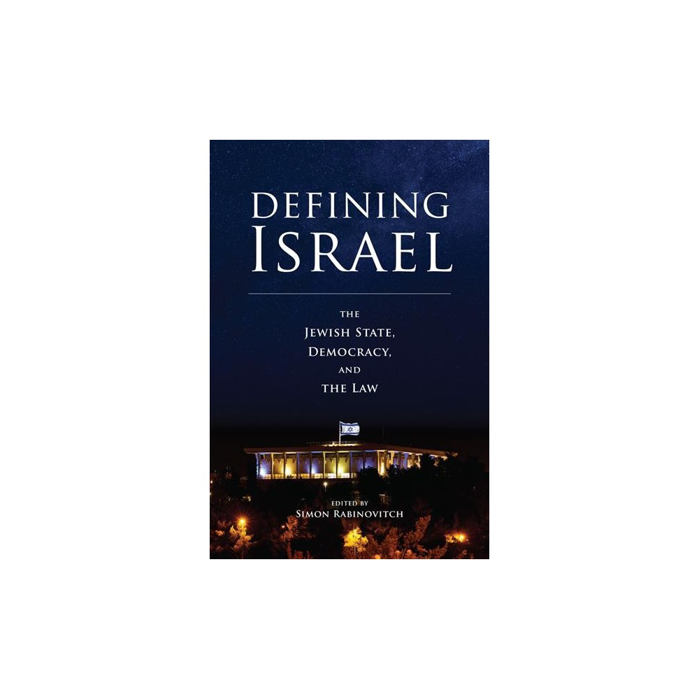 Defining Israel : The Jewish State, Democracy, and the Law - (Paperback)