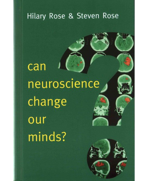 Can Neuroscience Change Our Minds? (Hardcover) (Hilary Rose & Steven Rose) - image 1 of 1