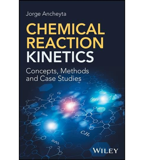Chemical Reaction Kinetics : Concepts, Methods and Case Studies (Hardcover) (Jorge Ancheyta) - image 1 of 1