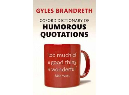 Oxford Dictionary of Humorous Quotations (Paperback) - image 1 of 1