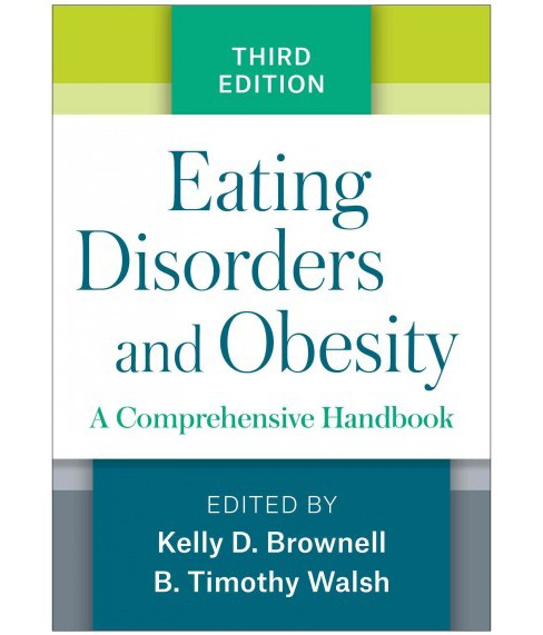 Eating Disorders and Obesity : A Comprehensive Handbook -  (Hardcover) - image 1 of 1