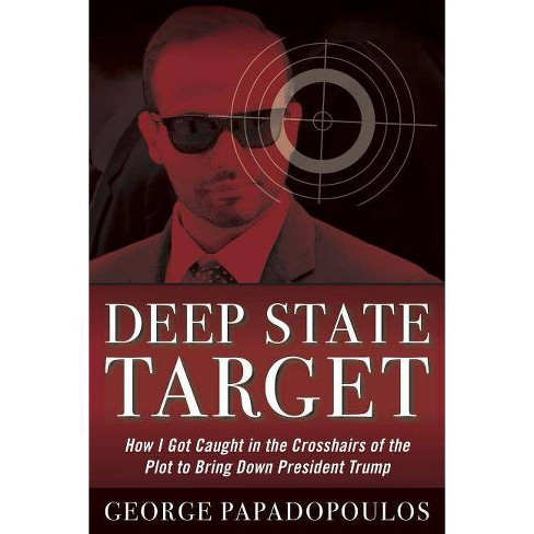 Deep State Target - by  George Papadopoulos (Hardcover) - image 1 of 1