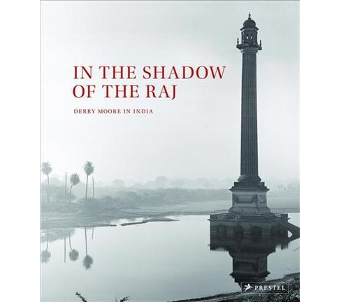 In the Shadow of the Raj : Derry Moore in India (Hardcover) - image 1 of 1