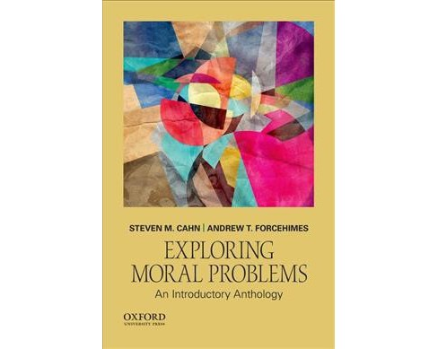 Exploring Moral Problems : An Introductory Anthology -  by Andrew T.  Forcehimes (Paperback) - image 1 of 1